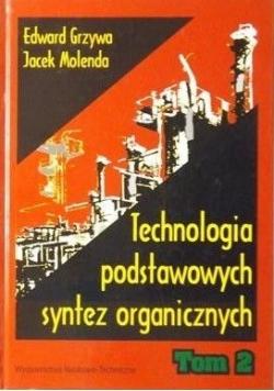 Technologia podstawowych syntez organicznych. Tom II