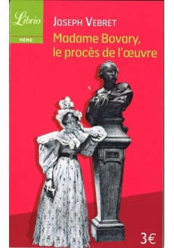 Madame Bovary le proces de l'oeuvre