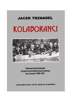 Kolaboranci: Tadeusz Boy-Żeleński i grupa komunistycznych pisarzy we Lwowie 1939-1941
