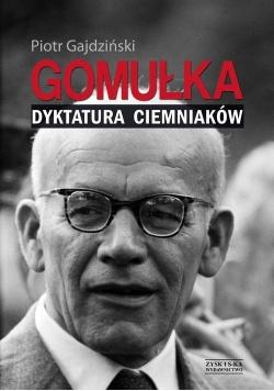 Gomułka Dyktatura ciemniaków