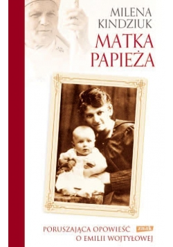 Matka Papieża. Poruszająca opowieść...