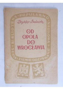 Od Opola do Wrocławia, 1946 r.