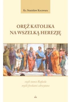 Oręż Katolika na Wszelką Herezję, czyli stance Rafaela myśli freskami schwytane