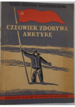 Człowiek zdobywa arktydę, 1950r.