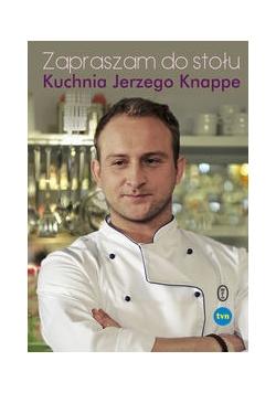 Zapraszam do stołu Kuchnia Jerzego Knappe