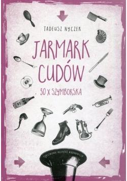 Jarmark cudów 30 x Szymborska