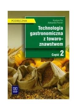 Technologia gastronomiczna z towaroznawstwem część 2 podręcznik
