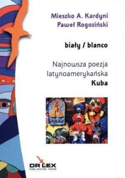 Biały / blanco Najnowsza poezja latynoamerykańska