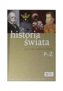 Historia świata. Encyklopedia PWN tom III P-Ż