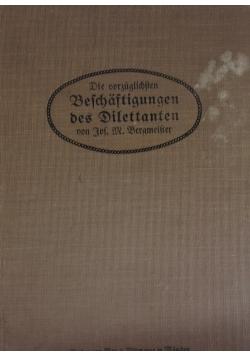 Die vorzüglichsten Beschäftigungen des Dilettanten. 1916 r.