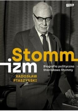 Stommizm. Biografia polityczna Stanisława Stommy