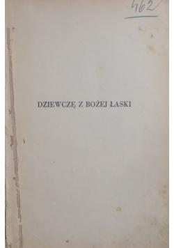 Dziewcze z Bożej łaski, 1935r.