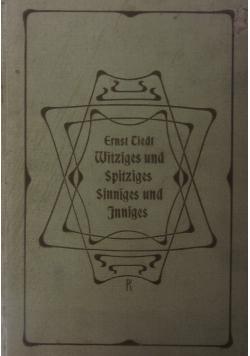 Ernst Tiedt Witziges und Spitziges Sinniges und Jnniges, 1908 r.