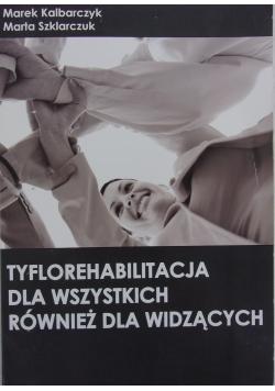 Tyflorehabilitacja dla wszystkich również dla widząc