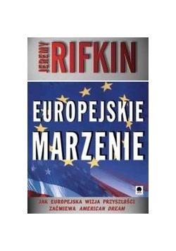 Europejskie marzenie /Jak europejska wizja przyszłości zaćmiewa american dream