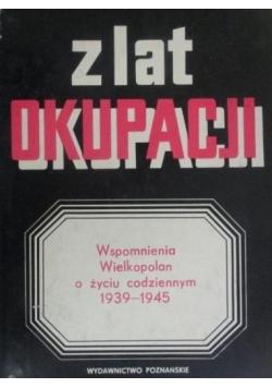 Z lat okupacji. Wspomnienia Wielkopolan o życiu codziennym 1939-1945