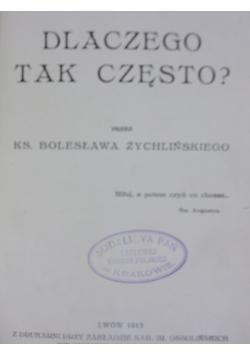 Dlaczego tak często?, 1913 r.