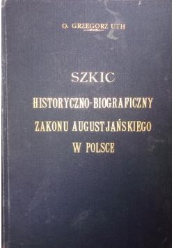 Szkic historyczno - biograficzny zakonu  augustiańskiego w Polsce