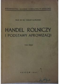 Handel Rolniczy i podstawy aprowizacji, Tom 2, 1947r.