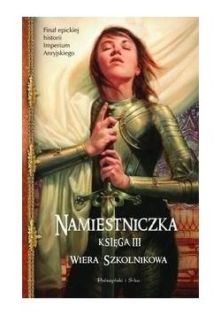 Namiestniczka Księga III, Nowa