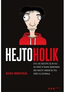 Hejtoholik, czyli jak zaszczepić się na hejt...