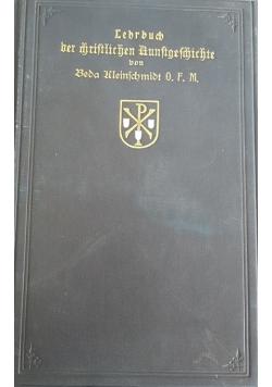 Lehrbuch der christtirsen Kunstgeschichte, 1910r.