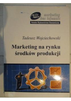 Marketing na rynku środków produkcji