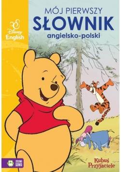 Mój pierwszy słownik obrazkowy angielsko-polski. Kubuś i przyjaciele. Disney English
