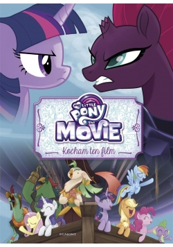My Little Pony The Movie. Kocham ten film