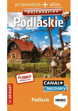 Polska Niezwykła. Województwo podlaskie wyd.2016