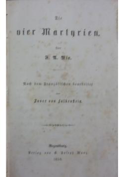 Die oier Martnrien. 1856r.