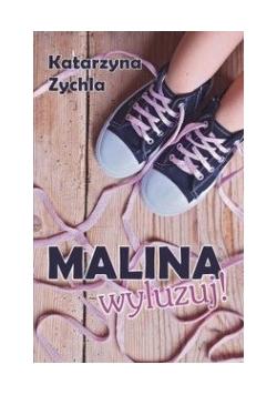 Malina, wyluzuj!, Nowa