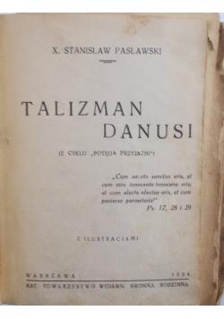 Talizman Danusi,  1934 r.,