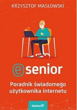 E-senior.Poradnik świadomego użytkownika internetu