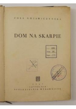 Dom na skarpie, 1947 r.