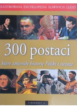300 postaci które zmieniły historię Polski i świata