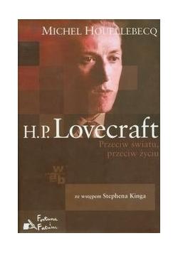 Lovecraft: Przeciw światu przeciw życiu