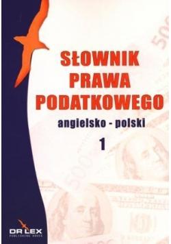 Słownik prawa podatkowego. Angielsko-polski 1