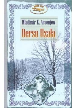 Dersu Uzała - Władimir K. Arsenjew