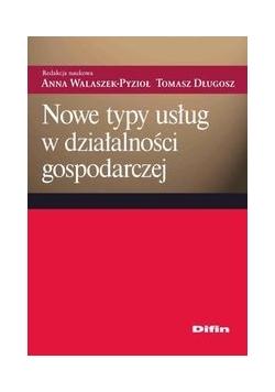 Nowe typy usług w działalności gospodarczej, Nowa