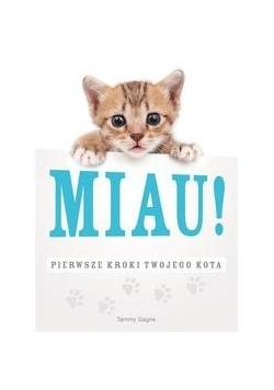 Miau! Pierwsze kroki twojego kota