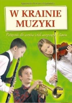 W krainie muzyki. Podr. dla szkół muzycznych PWM
