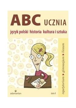 ABC ucznia Tom A Język polski historia kultura i sztuka