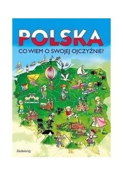 Polska. Co wiem o swojej ojczyźnie?