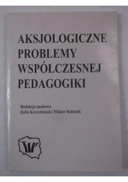 Aksjologiczne problemy współczesnej pedagogiki