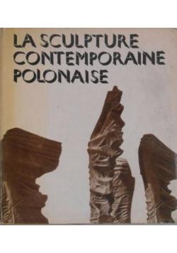 La Sculpture Contemporaine Polonaise
