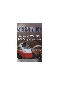 Pociąg do Polski. Polska do pociągu