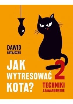 Jak wytresować kota 2 Techniki zaawansowane