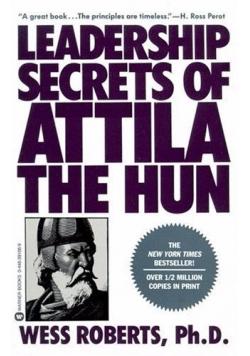 Leadership secret of attila the hun