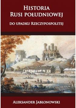 Historia Rusi południowej do upadku Rzeczypospol.